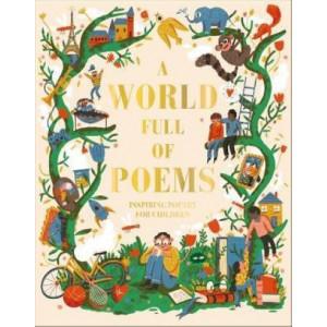 World Full of Poems, A: Inspiring poetry for children