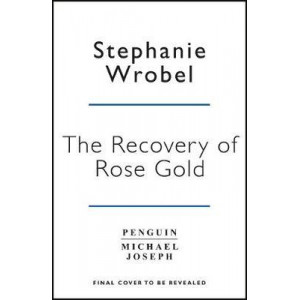 Recovery of Rose Gold, The