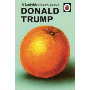 Ladybird Book About Donald Trump, A
