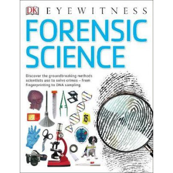 Forensic Science: Discover the Fascinating Methods Scientists Use to Solve Crimes