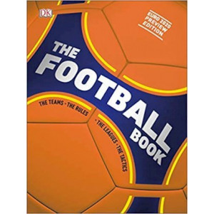 Football Book: The Teams *The Rules *The Leagues *The Tactics, The