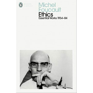Ethics: Subjectivity & Truth: Essential Works of Michel Foucault 1954-1984