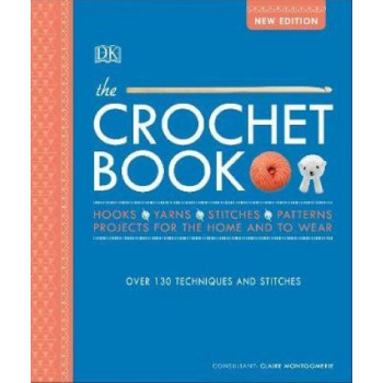 Crochet Book: Over 130 techniques and stitches