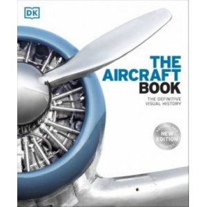 Aircraft Book: The Definitive Visual History, The