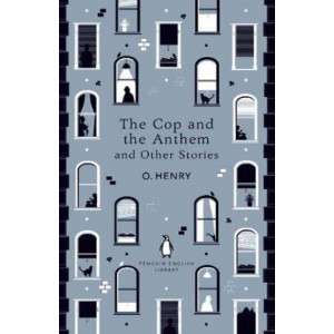 Cop and the Anthem and Other Stories