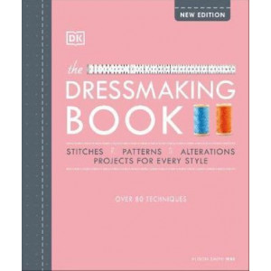 Dressmaking Book: Over 80 techniques, The