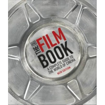 Film Book: A Complete Guide to the World of Cinema, The
