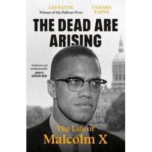 Dead Are Arising: The Life of Malcolm X