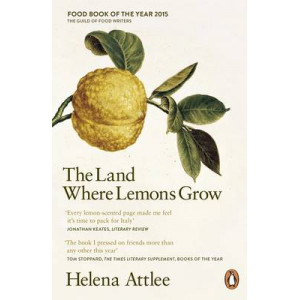 Land Where Lemons Grow: The Story of Italy and its Citrus Fruit
