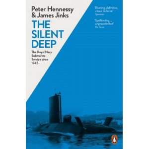 Silent Deep: The Royal Navy Submarine Service Since 1945