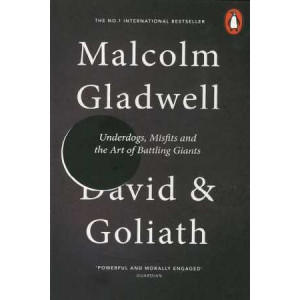 David & Goliath: Underdogs, Misfits & the Art of Battling Giants