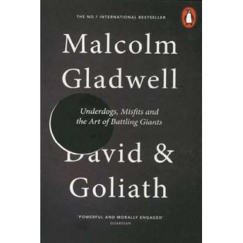 David & Goliath: Underdogs, Misfits & the Art of Battling Giants