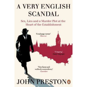 Very English Scandal: Sex, Lies and a Murder Plot at the Heart of the Establishment