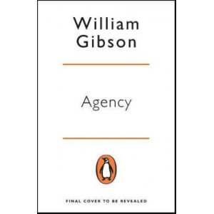 Agency: DYSTOPIAN SUNDAY TIMES TOP TEN BESTSELLER FROM THE AUTHOR OF THE PERIPHERAL