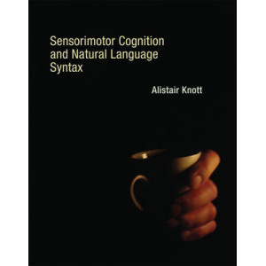 Sensorimotor Cognition & Natural Language Syntax