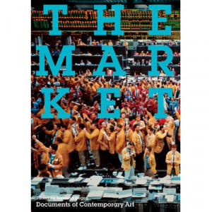 Market, The : Documents of Contemporary Art