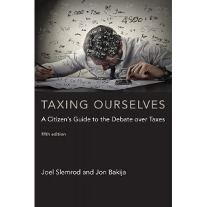 Taxing Ourselves: A Citizen's Guide to the Debate Over Taxes 5E