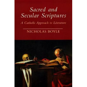 Sacred and Secular Scriptures: A Catholic Approach to Literature