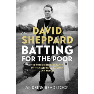 Batting for the Poor: The Authorized Biography of David Sheppard