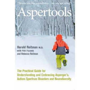 Aspertools: A Practical Guide for Understanding and Embracing Asperger's, Autism Spectrum Disorders and Neurodiversity