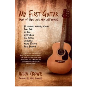 My First Guitar: Tales of True Love and Lost Chords