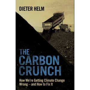 Carbon Crunch: How We're Getting Climate Change Wrong - & How to Fix it