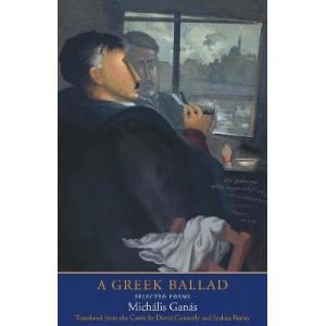 Greek Ballad, A : Selected Poems