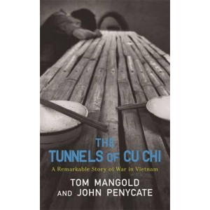 Tunnels of Cu Chi. The: A Remarkable Story of War