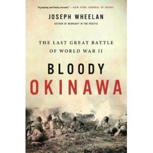 Bloody Okinawa: The Last Great Battle of World War II