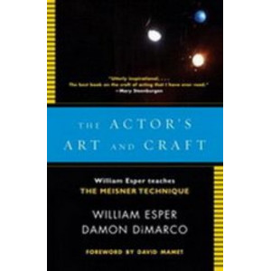 Actor's Art and Craft: William Esper Teaches the Meisner Technique