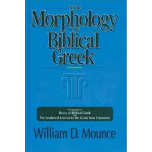 Morphology of Biblical Greek: A Companion to Basics of Biblical Greek and The Analytical Lexicon to the Greek New Testament