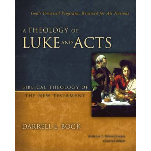 Theology of Luke and Acts: God's Promised Program, Realized for All Nations
