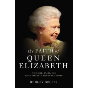 Faith of Queen Elizabeth: The Poise, Grace, and Quiet Strength Behind the Crown