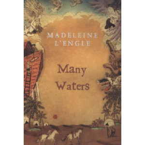 Many Waters (Madeleine L'Engle's Time Quintet #4)