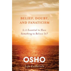 Belief, Doubt and Fanaticism: Is it Essential to Have Something to Believe In?