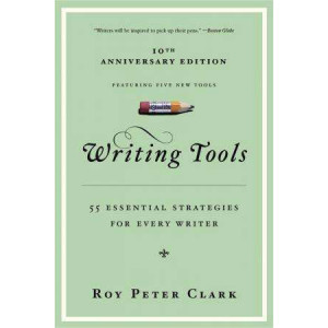 Writing Tools : 50 Essential Strategies For Every Writer