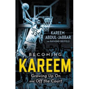 Becoming Kareem: Growing Up On and Off the Court