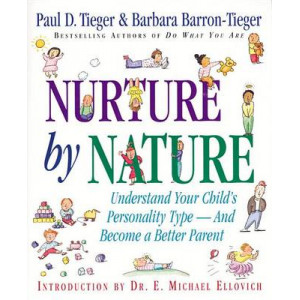 Nurture by Nature: Understand Your Child's Personality Type and Become a Better Parent