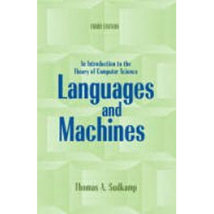 Languages and Machines : An Introduction to the Theory of Computer Science 3E