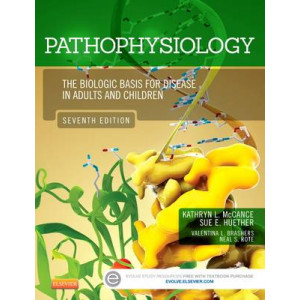 Pathophysiology: The Biologic Basis for Disease in Adults and Children 7E