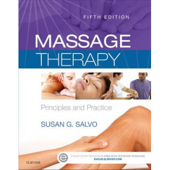 Massage Therapy 5E : Principles and Practice