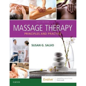 Massage Therapy 6E: Principles and Practice