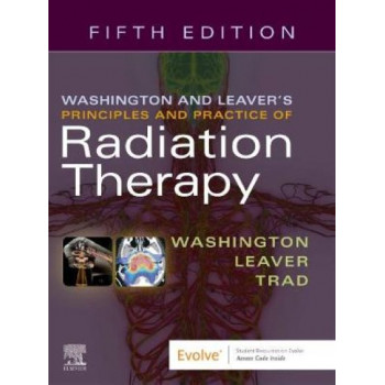 Washington & Leaver's Principles and Practice of Radiation Therapy (5th Revised Edition, 2020)