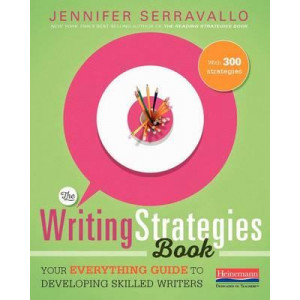 Writing Strategies Book, The: Your Everything Guide to Developing Skilled Writers