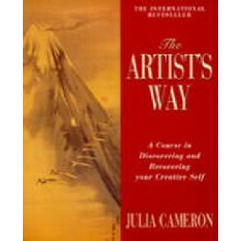 Artist's Way : A Course in Discovering & Recovering Your Creative Self