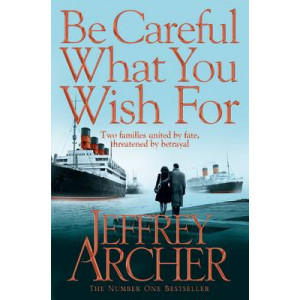 Be Careful What You Wish for (The Clifton Chronicles Book #4)