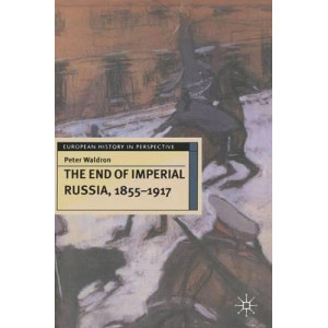 End of Imperial Russia 1855 - 1917