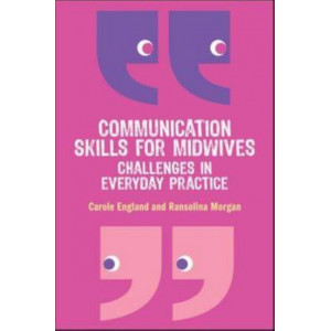 Communication Skills for Midwives : Challenges in Every Day Practice