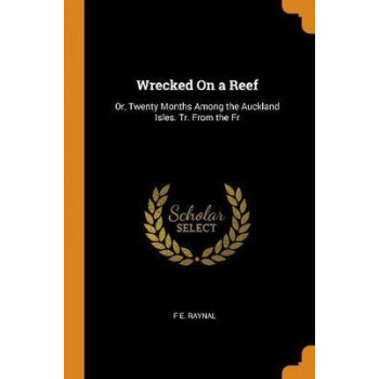 Wrecked on a Reef: Or, Twenty Months Among the Auckland Isles