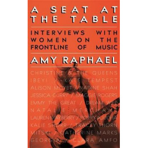 A Seat at the Table: Interviews with Women on the Frontline of Music